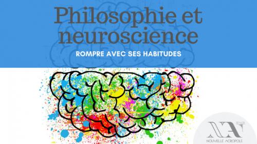 Conférence REPORTÉE - Philosophie et neuroscience